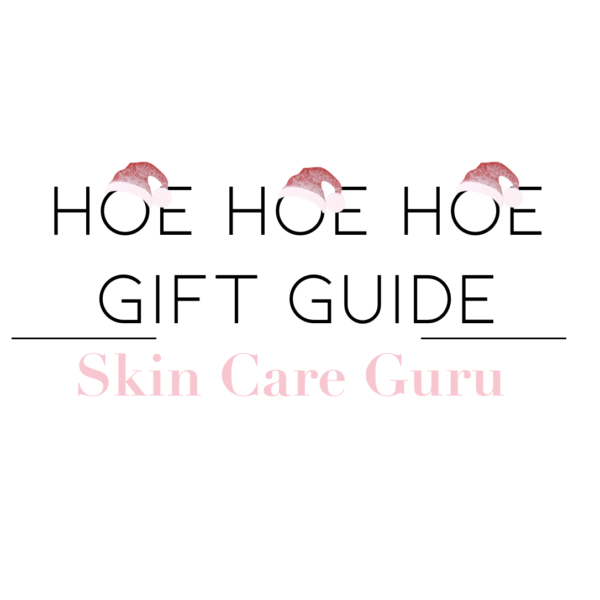 GIFT GUIDE: SKIN CARE BITCH